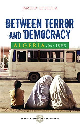 9781842777251: Algeria Since 1989: Between Terror and Democracy (Global History of the Present)