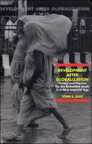 Development After Globalization: Theory and Practice for the Embattled South in a New Imperial Age:...