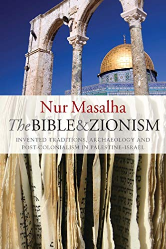 9781842777602: The Bible and Zionism: Invented Traditions, Archaeology and Post-Colonialism in Palestine-Israel