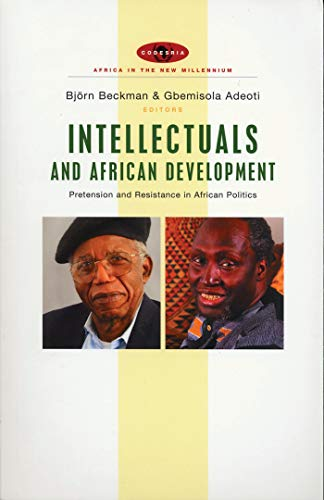 Intellectuals and African development : pretension and resistance in African politics.: Beckman, ...