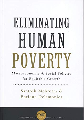 9781842777732: Eliminating Human Poverty: Macroeconomic and Social Policies for Equitable Growth (International Studies in Poverty Research)