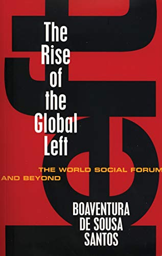 The Rise of the Global Left: The: de Sousa Boaventura