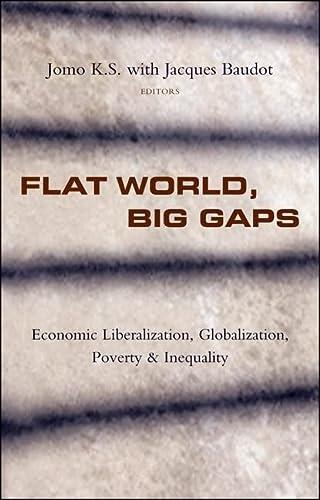 9781842778333: Flat World, Big Gaps: Economic Liberalization, Globalization and Inequality