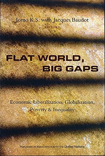 Flat world, big gaps : economic liberalization, globalization, poverty and inequality.: Jomo, Kwame...