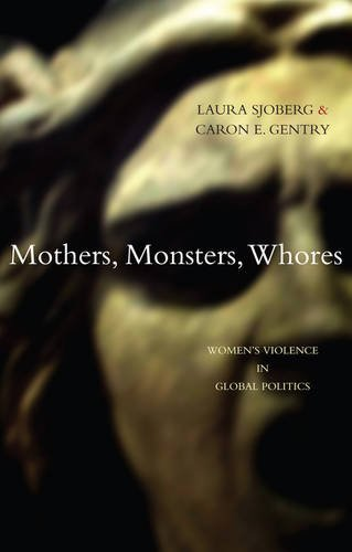 9781842778654: Mothers, Monsters, Whores: Women's Violence in Global Politics