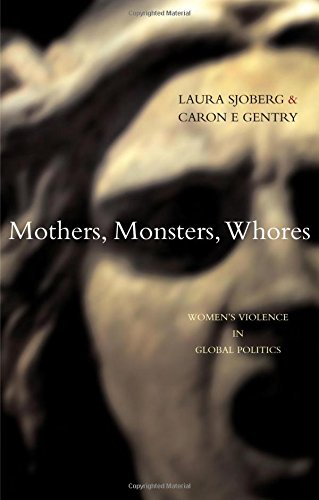 9781842778661: Mothers, Monsters, Whores: Women's Violence in Global Politics