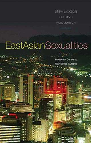 East Asian Sexualities: Modernity, Gender & New Sexual Cultures: Zed Books