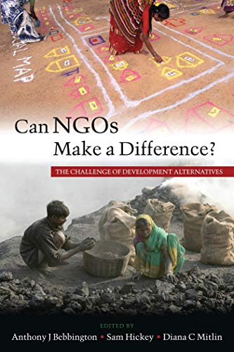 Can NGOs Make a Difference?: The Challenge: Anthony Bebbington