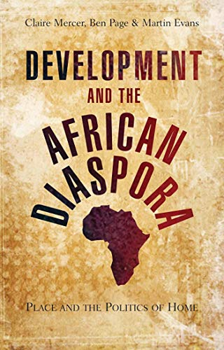 Development and the African Diaspora: Place and the Politics of Home (Paperback): Claire Mercer