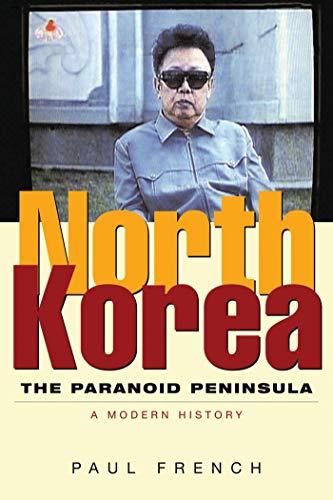 9781842779040: North Korea: The Paranoid Peninsula: A Modern History