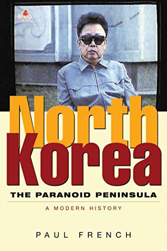 9781842779040: North Korea: The Paranoid Peninsula: A Modern History, Second Edition