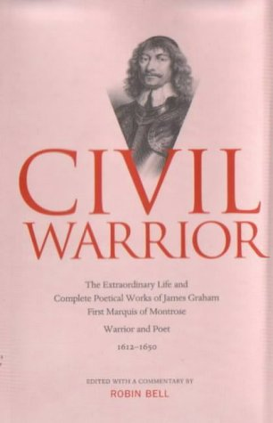 9781842820131: Civil Warrior: Extraordinary Life and Poetry of Montrose