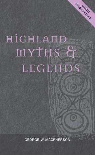 9781842820643: Highland Myths and Legends (Luath Storyteller)