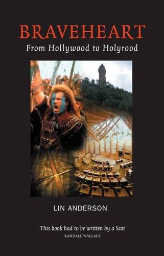 9781842820667: Braveheart: From Hollywood to Holyrood