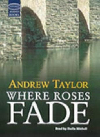 Where Roses Fade: Andrew Taylor