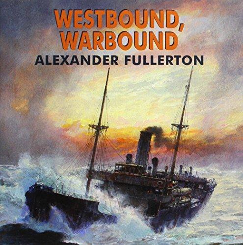 Westbound, Warbound: Fullerton, Alexander