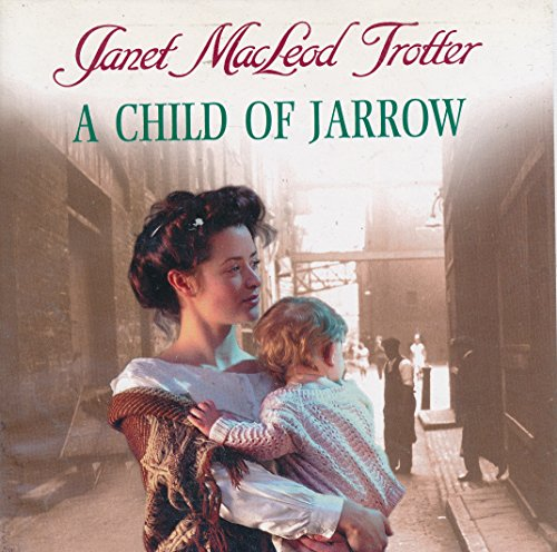 A Child of Jarrow: Trotter, Janet MacLeod