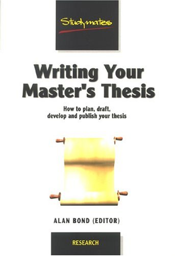 Writing a Master's Thesis: How to Plan,
