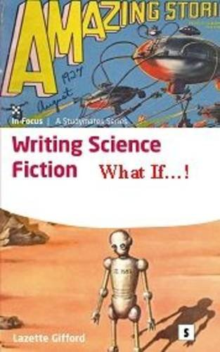 9781842850602: Writing Science Fiction: What If! (Aber Writers Guides)