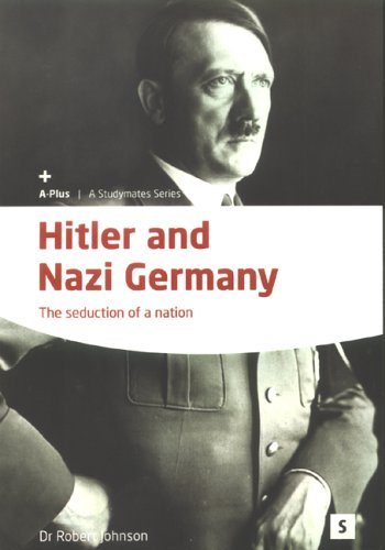 Hitler and Nazi Germany: The Seduction of a Nation (Studymates): Johnson, R. (Dr.)