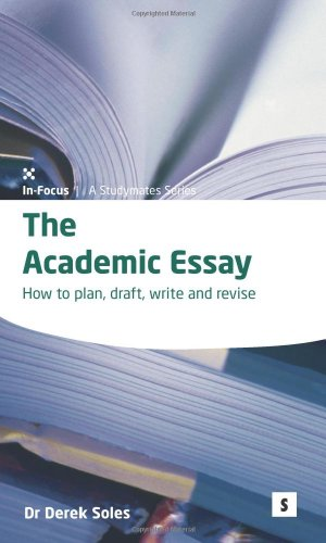 9781842850657: The Academic Essay: How to Plan, Draft, Revise, and Write Essays (In-Focus - a Studymates Series)