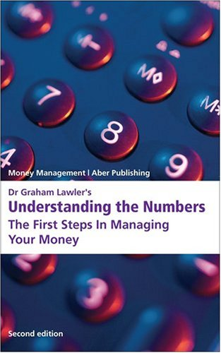 Dr Graham Lawler's Understanding the Numbers: The First Steps in Managing Your Money: Lawler, ...
