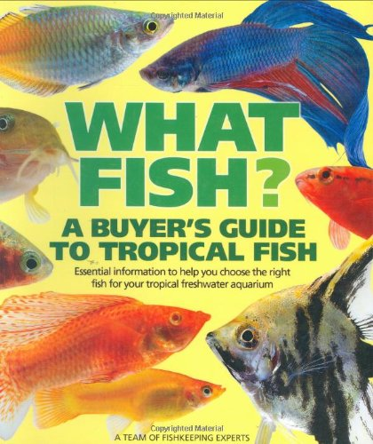 9781842861196: What Fish?: A Buyer's Guide to Tropical Fish (What Fish)