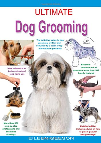 9781842862438: Ultimate Dog Grooming: The Definitive Guide to Dog Grooming, Written and Compiled by a Team of Top International Groomers