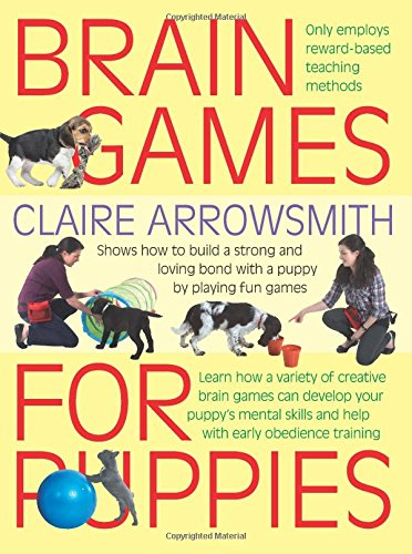 9781842862483: Brain Games for Puppies: Shows How to Build a Stong and Loving Bond with a Puppy by Playing Fun Games