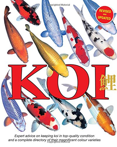 9781842862537: Koi: Expert Advice on Keeping Koi in Top-Quality Condition and a Complete Directory of Their Magnificent Colour Varieties
