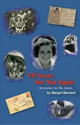 9781842890189: I'll Never See You Again: Memories for the Future