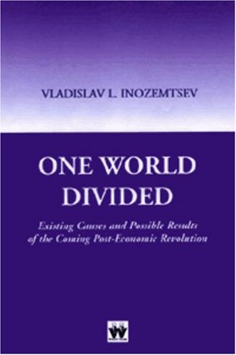 9781842900024: One World Divided: Existing Causes and Possible Results of the Coming Post-Economic Revolution
