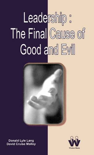 Leadership: The Final Cause of Good and Evil