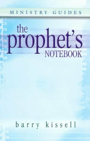 The Prophet's Notebook: Kissell, Barry
