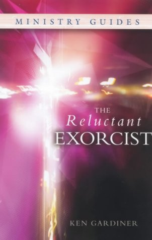 The Reluctant Exorcist: Gardiner, Ken