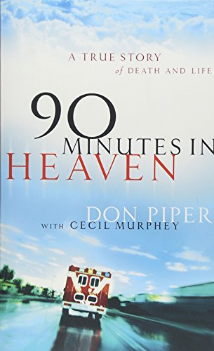 9781842912270: 90 Minutes In Heaven - A True Story Of Death And Life