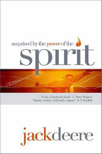Surprised by the Power of the Holy Spirit (1842912704) by Jack Deere