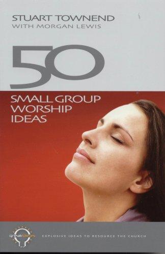9781842912799: 50 Small Group Worship Ideas (Greatideas)
