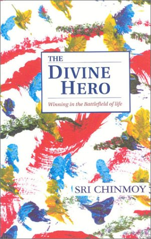 Divine Hero Winning In The Battlefield: Sri Chinmoy