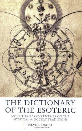 9781842930410: The Dictionary of the Esoteric: Over 3000 Entries on the Mystical and Occult Traditions