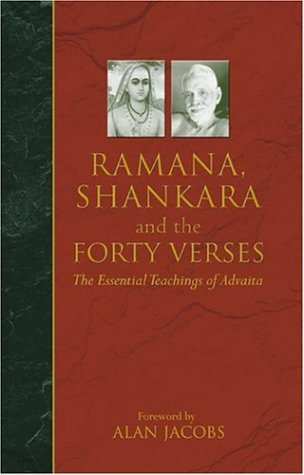 Ramana, Shankara and the Forty Verses: The Essential Teachings of Advaita