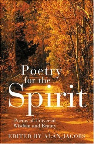Poetry for the Spirit : An Original and Insightful Anthology of Mystical Poems