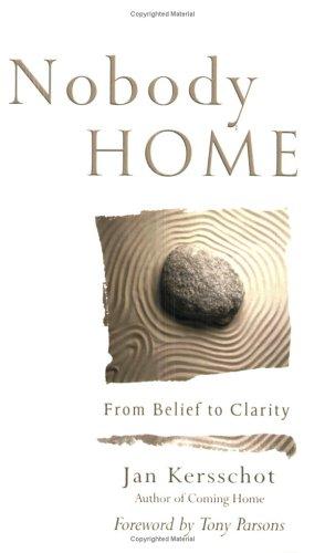 Nobody Home: From Belief to Clarity: Kersschot, Jan