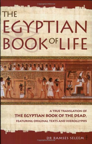 9781842930663: The Egyptian Book of Life: A True Translation of the Egyptian Book of the Dead, Featuring Original Texts and Hieroglyphs
