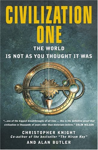 9781842930953: Civilization One: The World Is Not as You Thought It Was: Uncovering the Super-science of Prehistory