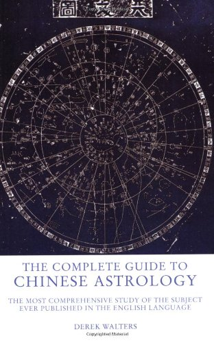 9781842931110: The Complete Guide to Chinese Astrology: The Most Comprehensive Study of the Subject Ever Published in the English Language