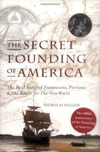 9781842931189: The Secret Founding of America: The Real Story of Freemasons, Puritans, and the Battle for the New World