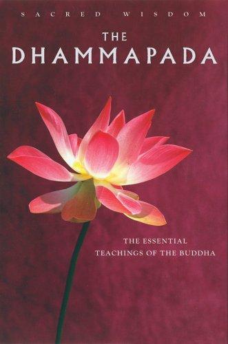 The Dhammapada: The Essential Teachings of the Buddha (Sacred Wisdom)