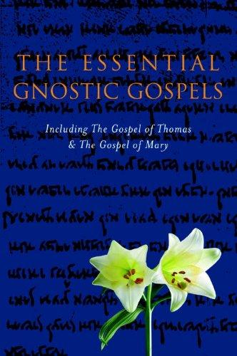 The Gnostic Gospels: Including the Gospel of Thomas The Gospel of Mary Magdalene (Sacred Wisdom): ...