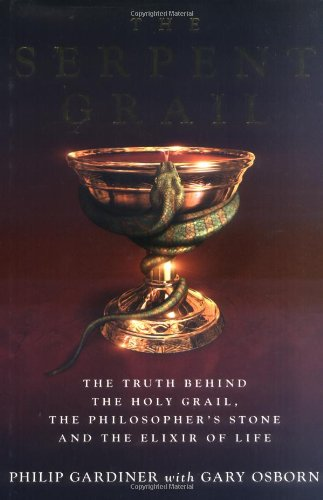 9781842931295: The Serpent Grail: The Truth Behind the Holy Grail, the Philosopher's Stone and the Elixir of Life
